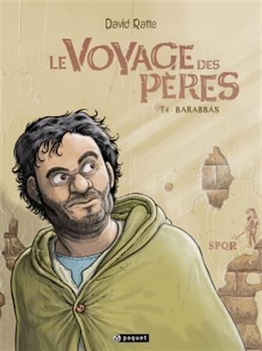 9782888906797: Le Voyage des Pères, Tome 4 : Barabbas