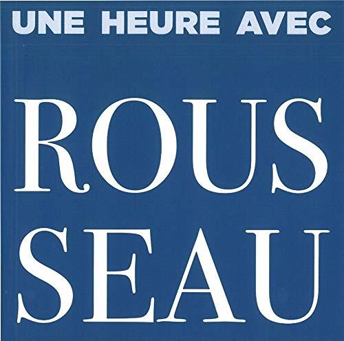 Une heure avec Rousseau: Collectif; Eric Werner;