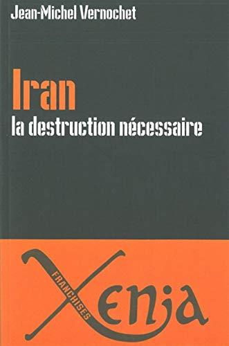 9782888921608: Iran, la destruction nécessaire : Persia delenda est