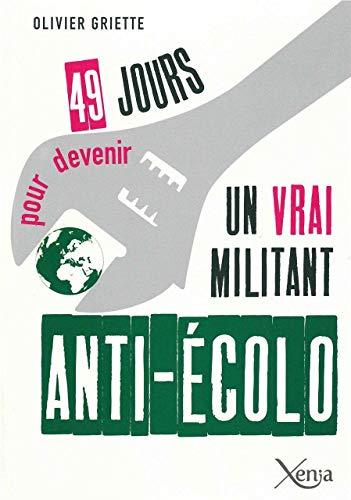 9782888921790: 49 jours pour devenir un vrai militant anti-écolo