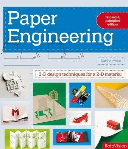 9782888930495: Paper Engineering Revised & Expanded Edition: 3-D Design Techniques for a 2-D Material