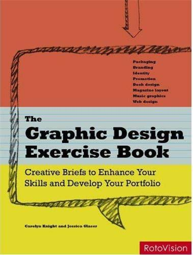 9782888930501: The Graphic Design Exercise Book: Creative Briefs to Enhance Your Skills and Develop Your Portfolio