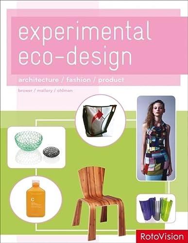 Experimental Eco-Design : Architecture - Fashion -: Cara Brower; Zachary