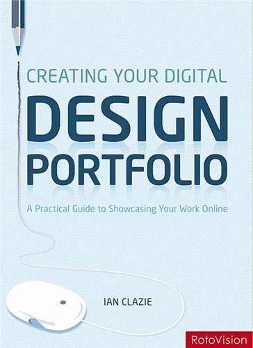 Creating Your Digital Design Portfolio: A Practical Guide for Showcasing Your Work Online (Hardback) - Ian Clazie