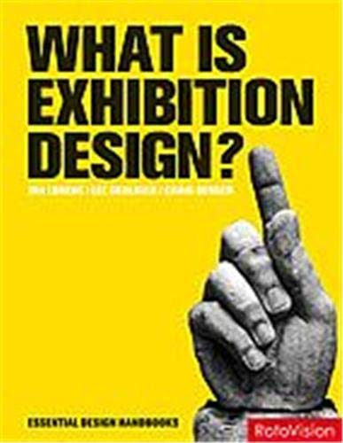 What Is Exhibition Design? (Essential Design Handbooks) - Berger, Craig,Skolnick, Lee,Lorenc, Jan