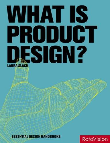 What Is Product Design?. Laura Slack (Essential Design Handbooks) - Slack, Laura