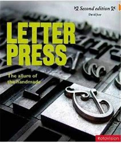 Letterpress. The allure of the handmade. - Jury, David.