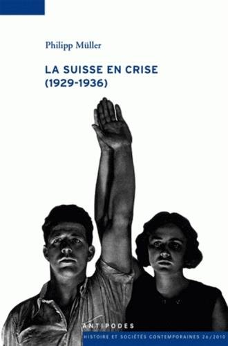 SUISSE EN CRISE -LA- 1929 1936: MULLER PHILIPPE