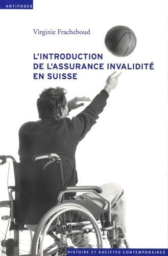 9782889010646: L'Introduction de l'Assurance Invalidite en Suisse (1944-1960). Tensi Ons au Coeur de l'Etat Social