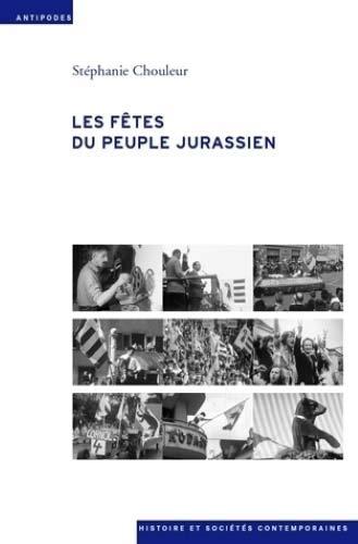 9782889010714: Les f�tes du peuple jurassien : Films amateurs et s�paratistes (1949-1982)