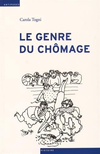 9782889011032: Le genre du chômage : Assurance chômage et division sexuée du travail en Suisse (1924-1982)