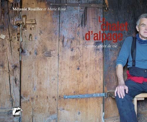 9782889060818: Le Chalet d Alpage Comme Choix de Vie