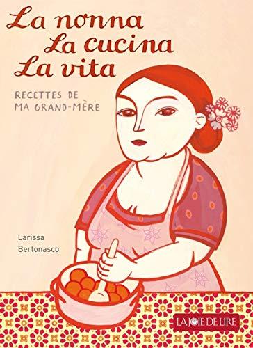 9782889080359: La nonna, la cucina, la vita : Les merveilleuses recettes de ma grand-mère
