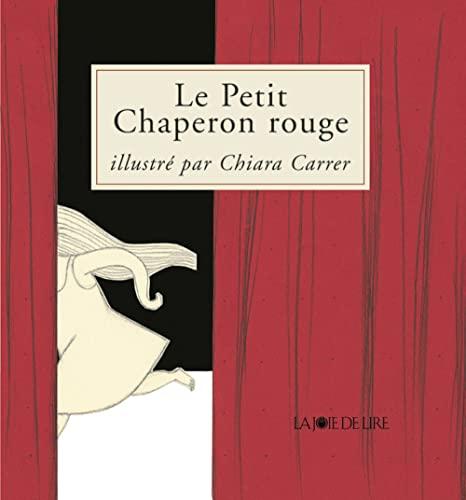 Petit Chaperon rouge (Le) [nouvelle édition]: Carrer, Chiara