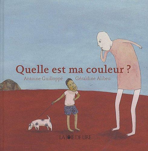 Quelle est ma couleur? [nouvelle édition]: Guillopp�, Antoine