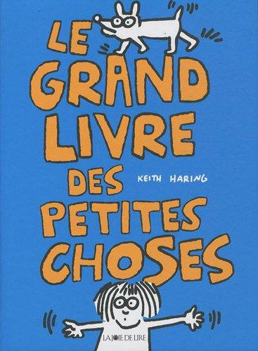 Grand livre des petites choses (Le): Haring, Keith