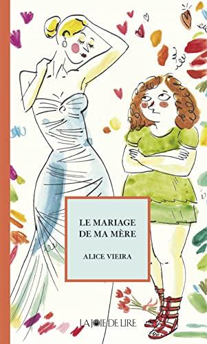 Mariage de ma mère (Le): Vieira, Alice