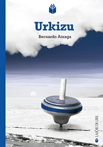 Urkizu [nouvelle édition]: Atxaga, Bernardo