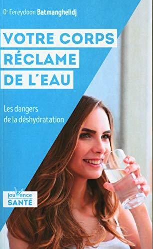 9782889112906: Votre corps réclame de l'eau : Effet méconnus de la désydratation