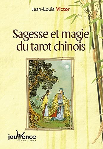 Sagesse et magie du Tarot chinois : Jean-Louis Victor