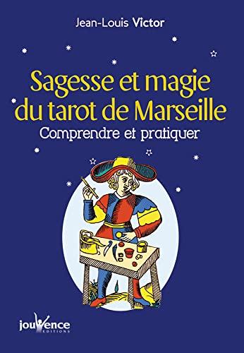 Sagesse et magie du Tarot de Marseille: Jean-Louis Victor