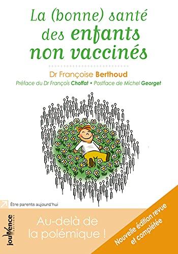 9782889113477: La (bonne) sant� des enfants non vaccin�s : Au-del� de la pol�mique !