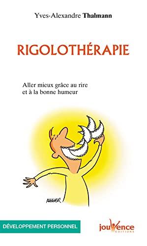 9782889115440: Rigolothérapie : Aller mieux grâce au rire et à la bonne humeur