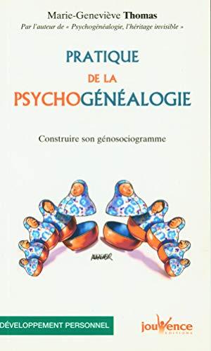 Pratique de la psychogénéalogie : Construire son génosociogramme - Marie-Geneviève Thomas