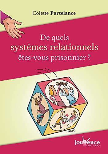 9782889116393: De quels syst�mes relationnels �tes-vous prisonnier ?