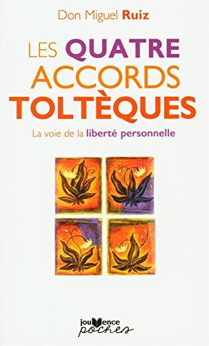 Les quatre accords toltèques : La voie de la liberté personnelle (French Edition): Miguel Ruiz