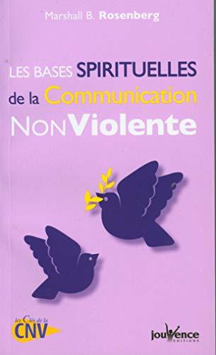 9782889116560: Les bases spirituelles de la Communication Non Violente