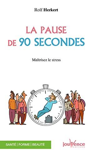 9782889116584: La pause de 90 secondes : Evacuer le stress pour être efficace