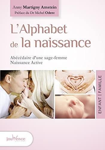 ALPHABET DE LA NAISSANCE (L'): MARTIGNY ANNY