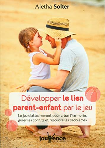 9782889116898: Développer le Lien Parent-Enfant par le Jeu
