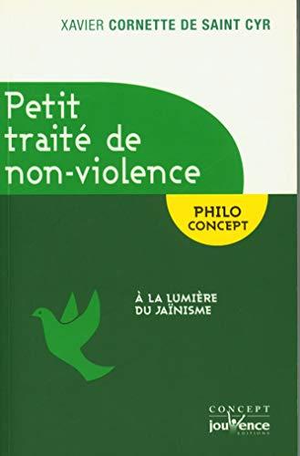 Petit traité de non-violence : A la: Xavier Cornette de