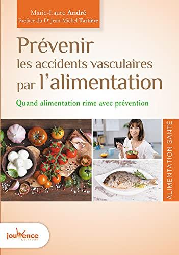 Prévenir les accidents vasculaires par l'alimentation: André, Marie-Laure