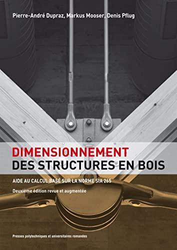 Dimensionnement des structures en bois: Pierre Andre Dupraz, Markus Mooser