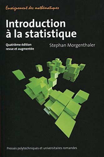 Introduction à la statistique (4e édition): Stephane Morgenthaler