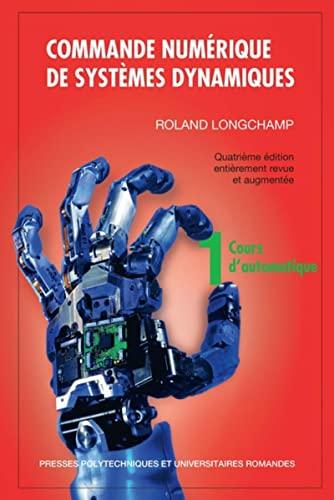9782889151301: Commande numérique de systèmes dynamiques : Tome 1, Cours d'automatique