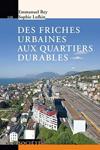 9782889151417: Des friches urbaines aux quartiers durables