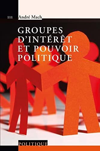 9782889151479: Groupes d'intérêt et pouvoir politique