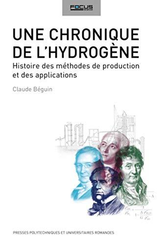 9782889151561: Une chronique de l'hydrog�ne : Histoire des m�thodes de production et des applications de l'hydrog�ne