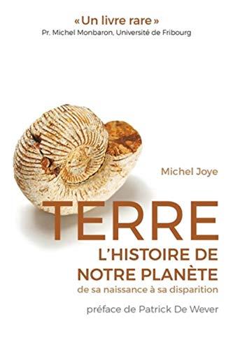 9782889152100: Terre, l'histoire de notre planète de sa naissance à sa disparition: Préface de Patrick de Wever