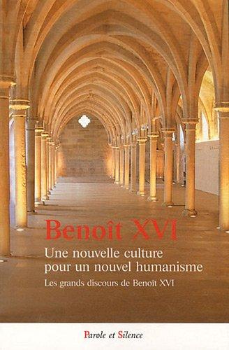 9782889180349: Une nouvelle culture pour un nouvel humanisme : Les grands discours de Beno�t XVI
