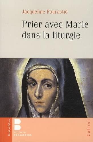 PRIER AVEC MARIE DANS LA LITURGIE: FOURASTIE JACQUELINE