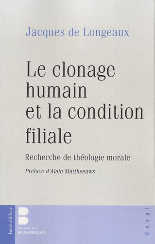 Le clonage humain et la condition filiale (French Edition): De Longeaux J