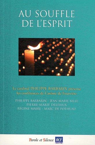 9782889180646: Au souffle de l'esprit : Conférences de Carême 2012 à Notre-Dame de Foruvière