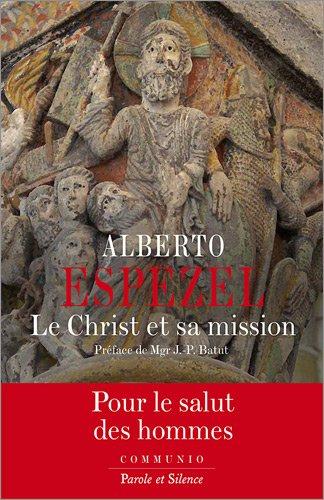 9782889181032: Le Christ et sa mission : Petit trait� de christologie