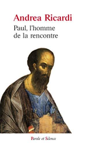 9782889181414: Paul l homme de la rencontre (Spiritualité) (French Edition)