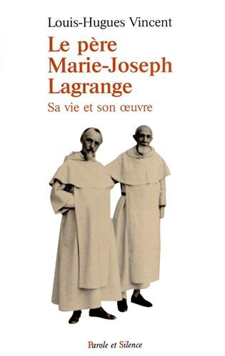 9782889181483: Le père Marie-Joseph Lagrange : Sa vie et son oeuvre